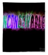 Graphic Display Of The Word Inconceivable Fleece Blanket