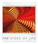The Speed Of Life Fleece Blanket
