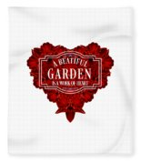 A Beautiful Garden Is A Work Of Heart Tee Fleece Blanket