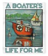 A Boaters Life Poster Fleece Blanket