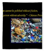 A Gem Cannot Be Polished Without Adversity Fleece Blanket
