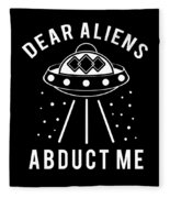 Alien Funny Abduct Me Gift Fleece Blanket