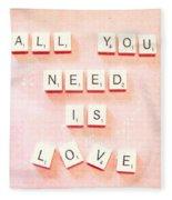 All You Need... Fleece Blanket