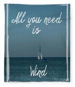 All You Need Is Wind Fleece Blanket