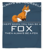Always Be Yourself Fox White Fleece Blanket