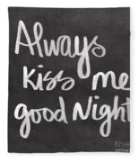 Always Kiss Me Goodnight Fleece Blanket