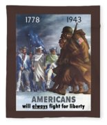 Americans Will Always Fight For Liberty Fleece Blanket