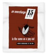 An Overcharge Is The Same As A Pay Cut Fleece Blanket