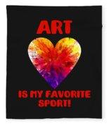 Art Is My Favorite Sport Fleece Blanket