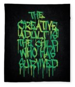 Graffiti Tag Typography The Creative Adult Is The Child Who Has Survived  Fleece Blanket