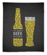Its Always Beer Oclock Fleece Blanket