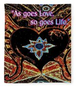 As Goes Love So Goes Life Fleece Blanket