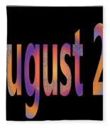 August 22 Fleece Blanket