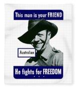 Australian This Man Is Your Friend  Fleece Blanket