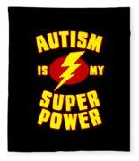 Autism Is My Superpower Fleece Blanket