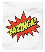 Bazinga  Fleece Blanket