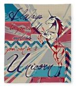 Be A Unicorn 1 Fleece Blanket