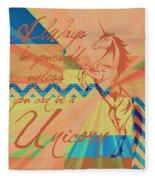 Be A Unicorn 3 Fleece Blanket