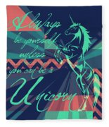 Be A Unicorn 2 Fleece Blanket