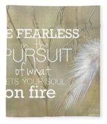 Be Fearless In The Pursuit Fleece Blanket