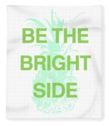Be The Bright Side- Art By Linda Woods Fleece Blanket