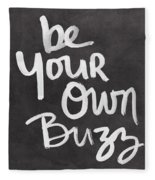 Be Your Own Buzz Black White- Art By Linda Woods Fleece Blanket