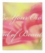 Be Your Own Kind Of Beautiful Fleece Blanket