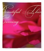 Beautiful Things Are Coming Fleece Blanket