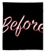 Before Fleece Blanket
