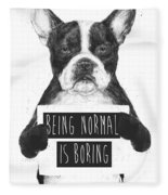 Being Normal Is Boring Fleece Blanket by Balazs Solti