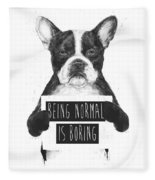 Being Normal Is Boring Fleece Blanket