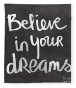 Believe In Your Dreams Fleece Blanket