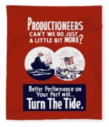 Better Performance On Your Part Will Turn The Tide - Ww2 Fleece Blanket