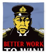 Better Work To Win - Ww2 Fleece Blanket