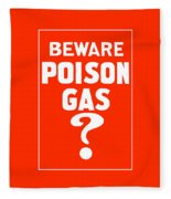 Beware Poison Gas - Wwi Sign Fleece Blanket