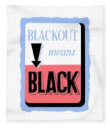 Blackout Means Black Fleece Blanket