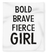 Bold Brave Fierce Girl- Art By Linda Woods Fleece Blanket
