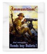 Ammunition  - Bonds Buy Bullets Fleece Blanket