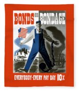 Bonds Or Bondage -- Ww2 Propaganda Fleece Blanket
