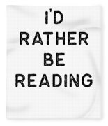 Book Shirt Rather Be Reading Dark Reading Authors Librarian Writer Gift Fleece Blanket