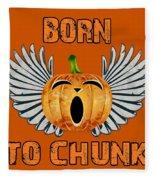 Born To Chunk Fleece Blanket