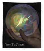 Born To Create - View With Or Without Red-cyan 3d Glasses Fleece Blanket