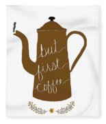 But First Coffee Fleece Blanket