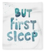 But First Sleep Fleece Blanket