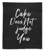 Cake Does Not Judge- Art By Linda Woods Fleece Blanket