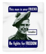 Canadian This Man Is Your Friend Fleece Blanket