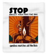 Careless Matches Aid The Axis Fleece Blanket