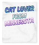 Cat Lover From Minnesota 2 Fleece Blanket