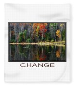 Change Inspirational Poster Art Fleece Blanket
