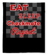 Chess Board Eat Sleep Checkmate Repeat Chess Player Gift Fleece Blanket